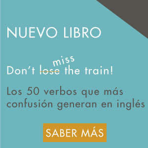 Don't Miss The Train! - Los 50 verbos que más confusión generan en inglés
